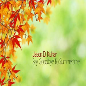 Say Goodbye To Summertime (2012 Remaster)